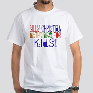 Silly Christians White T-Shirt