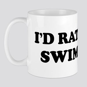 Rather be Swimming Mug