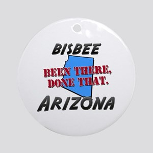 bisbee arizona - been there, done that Ornament (R