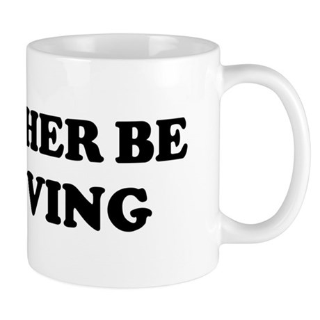Rather be Skydiving Mug