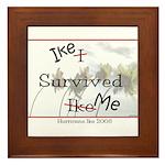 Ike Survived Me Framed Tile