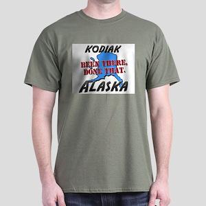 kodiak alaska - been there, done that Dark T-Shirt