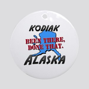 kodiak alaska - been there, done that Ornament (Ro