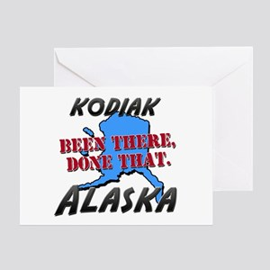 kodiak alaska - been there, done that Greeting Car