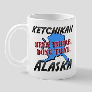 ketchikan alaska - been there, done that Mug