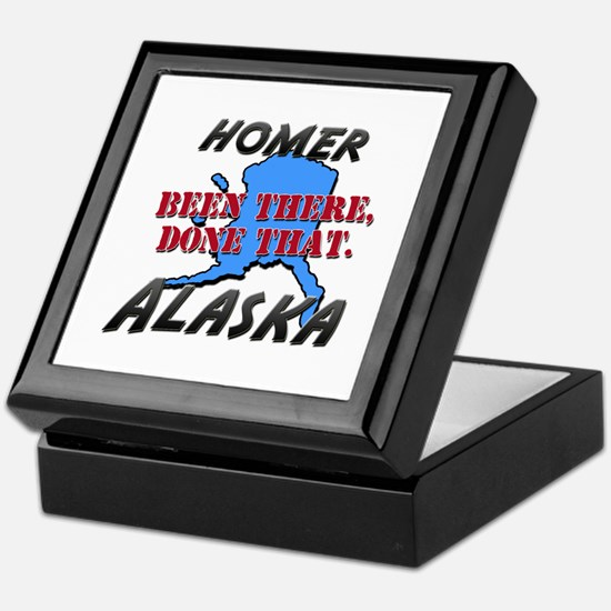 homer alaska - been there, done that Keepsake Box
