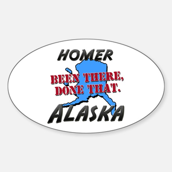 homer alaska - been there, done that Decal