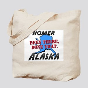 homer alaska - been there, done that Tote Bag