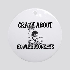 Crazy About Howler Monkeys Ornament (Round)