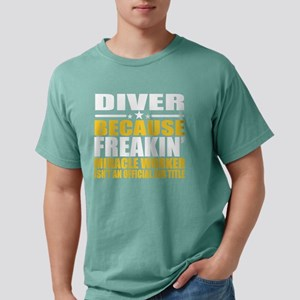 Diver Gift Freakin Miracle Worker Design T-Shirt