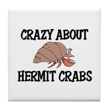 Crazy About Hermit Crabs Tile Coaster