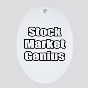 """Stock Market Genius"" Oval Ornament"