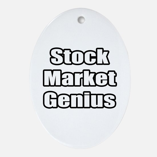 """Stock Market Genius"" Oval Ornament"
