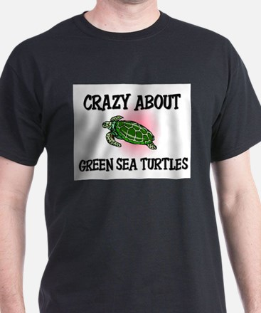 Crazy About Green Sea Turtles T-Shirt