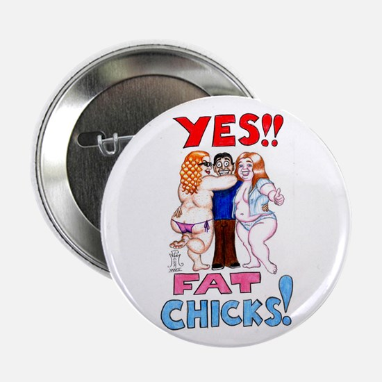 YES!! Fat Chicks! Button