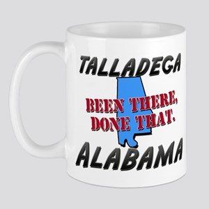 talladega alabama - been there, done that Mug
