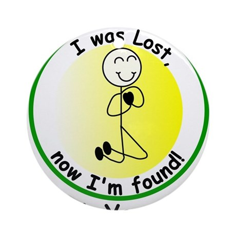 Once Lost and Now Found! Ornament (Round)