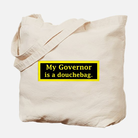 My Governor is a Douchebag. Tote Bag