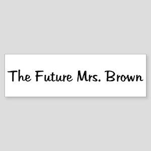 The Future Mrs. Brown Bumper Sticker