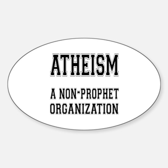 Atheism - A Non-Prophet Organization Decal