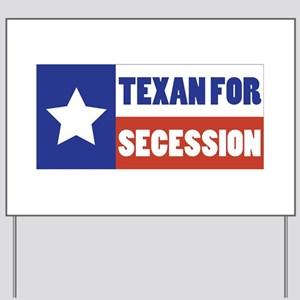 Texan for Secession Yard Sign