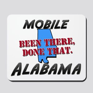 mobile alabama - been there, done that Mousepad
