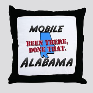 mobile alabama - been there, done that Throw Pillo
