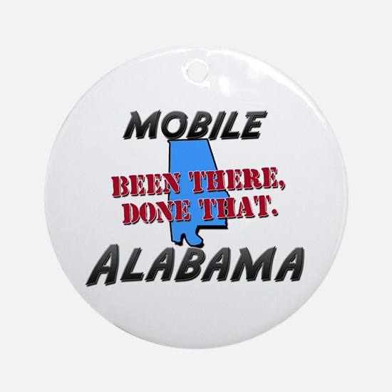 mobile alabama - been there, done that Ornament (R