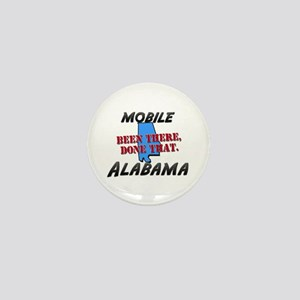 mobile alabama - been there, done that Mini Button