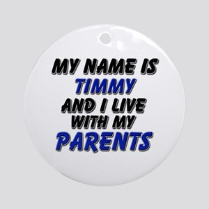 my name is timmy and I live with my parents Orname