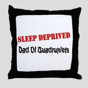 Sleep Deprived Dad Quadruplets Throw Pillow