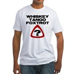 WTF? Fitted T-Shirt