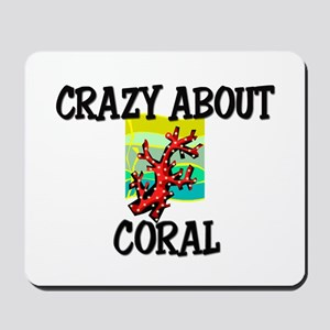 Crazy About Coral Mousepad