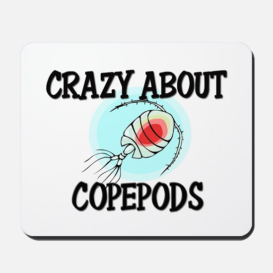 Crazy About Copepods Mousepad