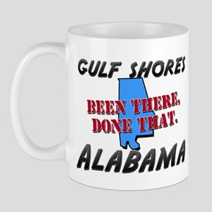 gulf shores alabama - been there, done that Mug