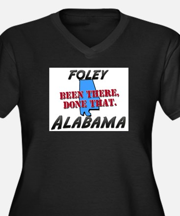 foley alabama - been there, done that Women's Plus