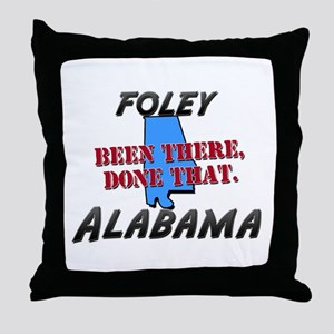 foley alabama - been there, done that Throw Pillow