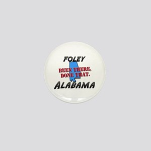 foley alabama - been there, done that Mini Button
