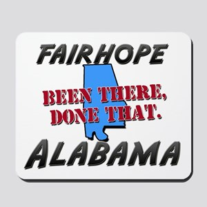 fairhope alabama - been there, done that Mousepad