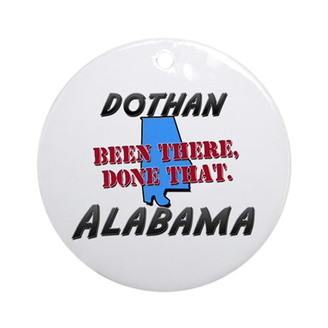 dothan alabama - been there, done that Ornament (R