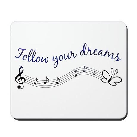 Follow Your Dreams Mousepad