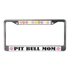 Pit Bull Mom License Plate Frame
