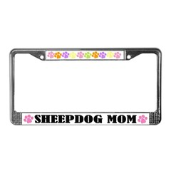 Sheepdog Mom Pet License Plate Frame