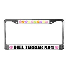 Bull Terrier Mom Pet License Plate Frame