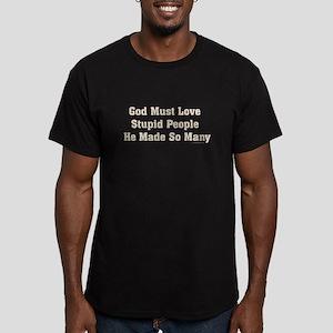 God must love ... Men's Fitted T-Shirt (dark)