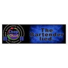 The Bartender Lied. (Bumper)