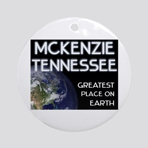 mckenzie tennessee - greatest place on earth Ornam