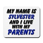 my name is sylvester and I live with my parents Mo