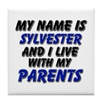 my name is sylvester and I live with my parents Ti