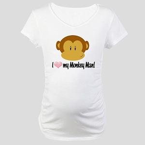 I love my Monkey Man! Maternity T-Shirt